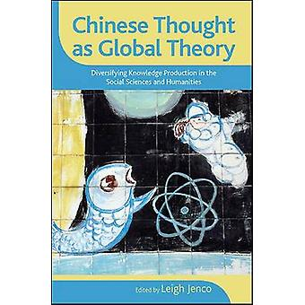 Chinese Thought as Global Theory - Diversifying Knowledge Production i