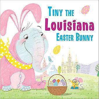 Tiny the Louisiana Easter Bunny by Eric James - 9781492659334 Book