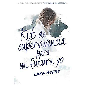 Kit de Supervivencia Para Mi Futura Yo / livre de la mémoire