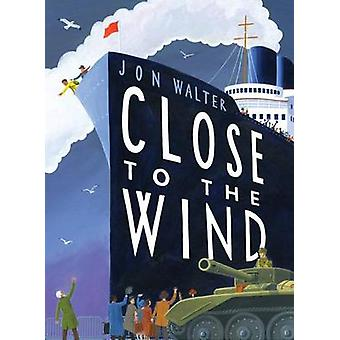 Close to the Wind by Jon Walter - 9780545816625 Book