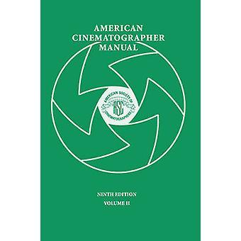 American Cinematographer Manual 9th Ed. Vol. II by Burum & Asc Stephen H.