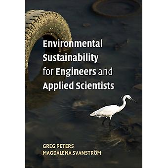Environmental Sustainability for Engineers and Applied Scien by Greg Peters
