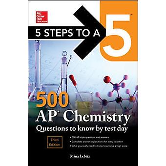 5 Steps to a 5 500 AP Chemistry Questions to Know by Test D by Mina Lebitz