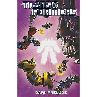 Transformers Dark Prelude by Roberts & JamesRoche & NickBarber & John