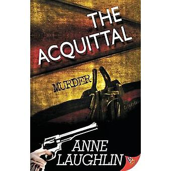 The Acquittal by Laughlin & Anne