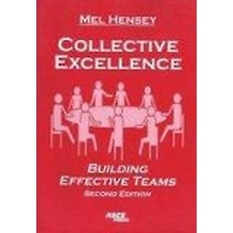 Collective Excellence - Building Effective Teams (2nd Revised edition)