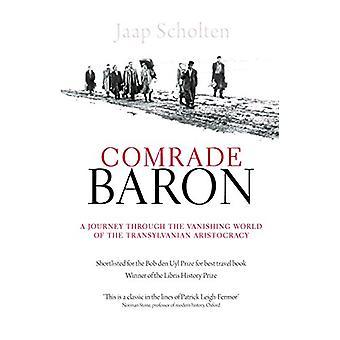 Comrade Baron - A Journey Through the Vanishing World of the Transylva