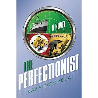 The Perfectionist by Oropela & Rafe