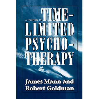 Casebook in TimeLimited Psychotherapy by Mann & James