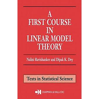 A First Course in Linear Model Theory by Ravishanker & Nalini