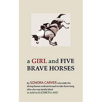 A Girl and Five Brave Horses by Carver & Sonora