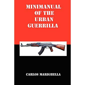 Minimanual of the Urban Guerrilla by Marighella & Carlos