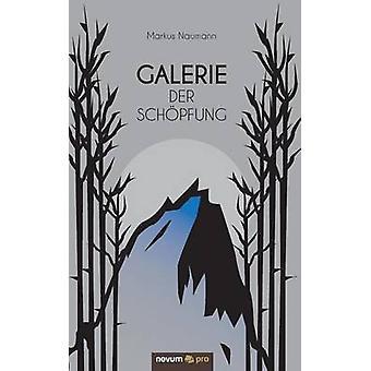 Galerie der Schpfung by Naumann & Markus