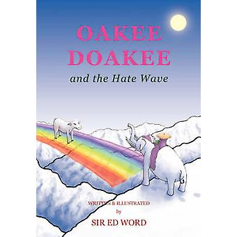 Oakee Doakee and the Hate Wave by Saugstad & Edward