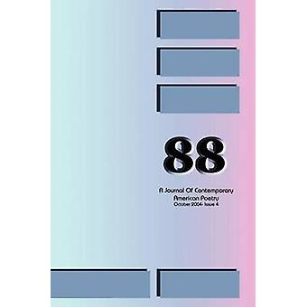88 A Journal of Contemporary American Poetry  Issue 4 by Wilson & Ian & Randall