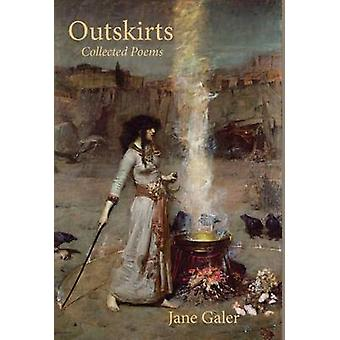 Outskirts Collected Poems by Galer & Jane