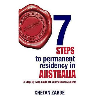 7 Steps to Permanent Residency in Australia A StepByStep Guide for International Students by Zabde & Chetan