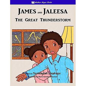 JAMES AND JALEESA THE GREAT THUNDERSTORM by STEPHENS & TAUHEEDAH