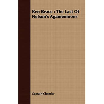 Ben Brace  The Last Of Nelsons Agamemnons by Chamier & Captain