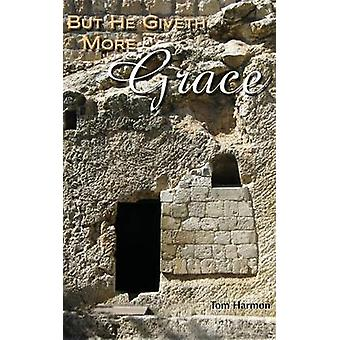 But He Giveth More Grace door Harmon & Tom