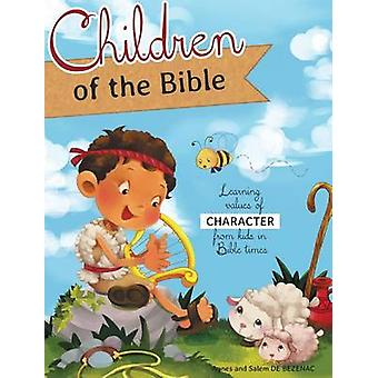 Children of the Bible Learning values of character from kids in Bible times by de Bezenac & Agnes
