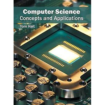 Computer Science Concepts and Applications by Halt & Tom