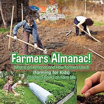 Farmers Almanac What Is an Almanac and How Do Farmers Use It Farming for Kids  Childrens Books on Farm Life by Left Brain Kids