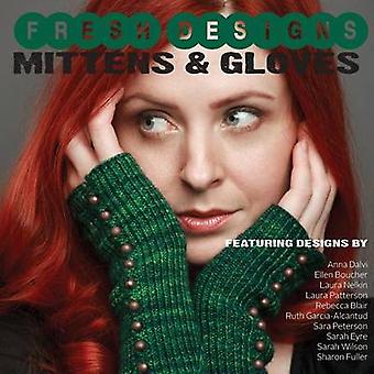 Fresh Designs Mittens and Gloves by Okey & Shannon