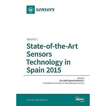 StateoftheArt Sensors Technology in Spain 2015 Volume 1 by Pajares Martinsanz & Gonzalo