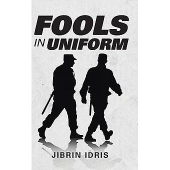 Fools in Uniform by Jibrin Idris