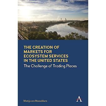Tworzenie rynków usług ekosystemowych w Stanach Zjednoczonych przez Mattijsa van Maasakkersa