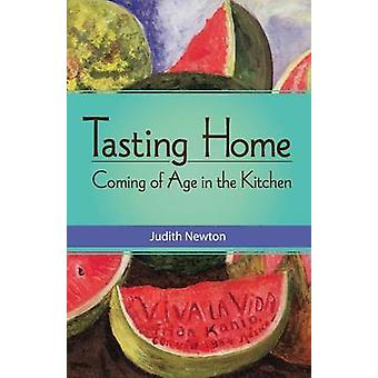 Tasting Home Coming of Age in the Kitchen by Newton & Judith