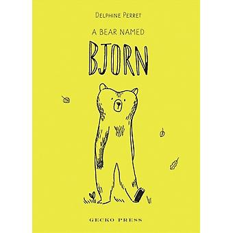 Bear Named Bjorn by Delphine Perret