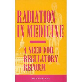 Strahlung in der Medizin - Notwendigkeit einer Regulierungsreform durch das Institut von M