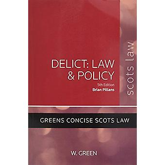 Delict - Law and Policy by Brian Pillans - 9780414018907 Book