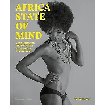 Africa State of Mind - Contemporary Photography Reimagines a Continent