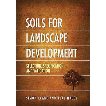 Soils for Landscape Development - Selection - Specification and Valida