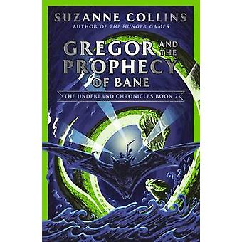 Gregor and the Prophecy of Bane by Suzanne Collins - 9780702303265 Bo