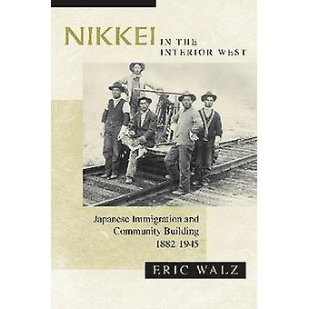 Nikkei in the Interior West - Japanese Immigration and Community Build