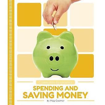 Community Economics - Spending and Saving Money by Meg Gaertner - 9781