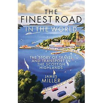 The Finest Road in the World - The Story of Travel and Transport in th