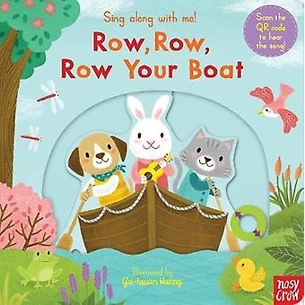 Sing Along With Me! Row - Row - Row Your Boat by Nosy Crow - 97817880