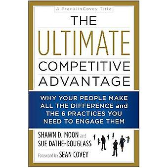 The Ultimate Competitive Advantage - Why Your People Make All the Diff