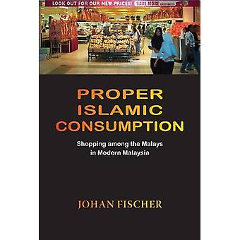 Proper Islamic Consumption - Shopping Among the Malays in Modern Malay