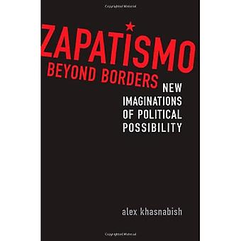 Zapatismo Beyond Borders: New Imaginations of Political Possibility