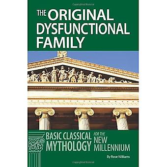 The Original Dysfunctional Family: [Classical Mythology for New Millennium] Basic Classical Mythology for the New Millennium