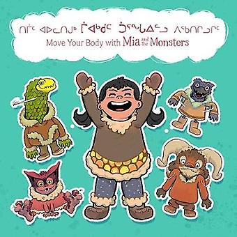 Move Your Body with Mia and the Monsters (Inuktitut/English) by Neil