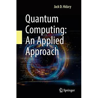 Quantum Computing An Applied Approach by Hidary