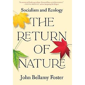 The Return of Nature - Socialism and Ecology by John Bellamy Foster -