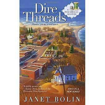 Dire Threads by Janet Bolin - 9780425241899 Book